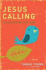 Jesus Calling Kids : 365 Devotions for Kids - Sarah Young