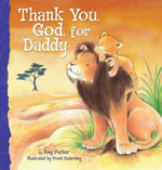 Thank You, God, For Daddy - Amy Parker