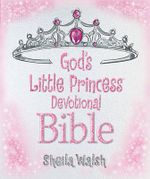 God's Little Princess Devotional Bible - Sheila Walsh