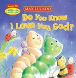 Do You Know I Love You, God? : Max Lucado's Hermie & Friends - Max Lucado