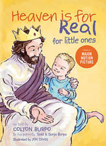 Heaven Is for Real for Little Ones : A Little Boy's Astounding Story of His Trip to Hea... - Todd Burpo