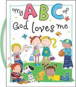 My ABC of God Loves Me : The Story of Noah and the Ark - Thomas Nelson Publishers