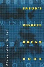 Freud's Wishful Dream Book - Alexander Welsh