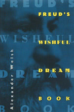 Freud's Wishful Dream Book - Alexander Welsh