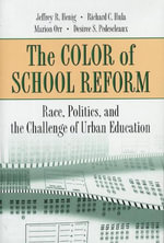 The Color of School Reform : Race, Politics, and the Challenge of Urban Education - Jeffrey R. Henig