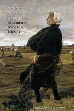 Gender, Class, and Freedom in Modern Political Theory - Nancy J. Hirschmann