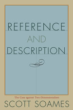 Reference and Description : The Case against Two-Dimensionalism - Scott Soames