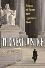 The Next Justice : Repairing the Supreme Court Appointments Process - Christopher L. Eisgruber
