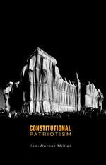 Constitutional Patriotism - Jan-Werner Müller