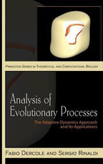 Analysis of Evolutionary Processes : The Adaptive Dynamics Approach and Its Applications: The Adaptive Dynamics Approach and Its Applications - Fabio Dercole