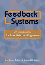 Feedback Systems : An Introduction for Scientists and Engineers - Karl Johan Aström