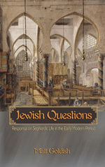 Jewish Questions : Responsa on Sephardic Life in the Early Modern Period - Matt Goldish