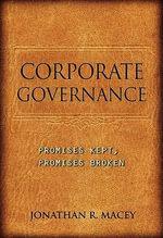 Corporate Governance : Promises Kept, Promises Broken - Jonathan R. Macey