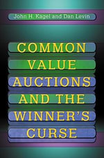 Common Value Auctions and the Winner's Curse - John H. Kagel