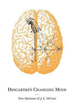 Descartes's Changing Mind - Peter Machamer