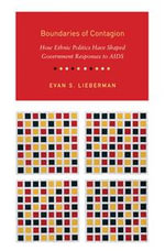 Boundaries of Contagion : How Ethnic Politics Have Shaped Government Responses to AIDS - Evan S. Lieberman