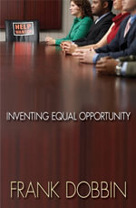 Inventing Equal Opportunity - Frank Dobbin