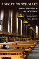 Educating Scholars : Doctoral Education in the Humanities - Ronald G. Ehrenberg
