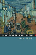 Health, Luck, and Justice - Shlomi Segall