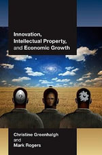 Innovation, Intellectual Property, and Economic Growth - Christine Greenhalgh