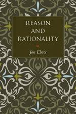 Reason and Rationality - Jon Elster
