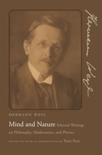 Mind and Nature : Selected Writings on Philosophy, Mathematics, and Physics
