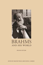 Brahms and His World : (Revised Edition)