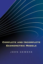 Complete and Incomplete Econometric Models - John Geweke