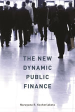 The New Dynamic Public Finance - Narayana R. Kocherlakota
