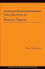 Introduction to Ramsey Spaces (AM-174) - Stevo Todorcevic