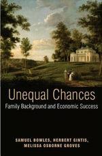 Unequal Chances : Family Background and Economic Success