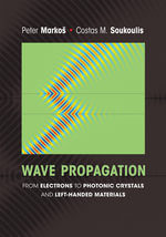 Wave Propagation : From Electrons to Photonic Crystals and Left-Handed Materials - Peter Markos