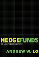 Hedge Funds : An Analytic Perspective: An Analytic Perspective - Andrew W. Lo