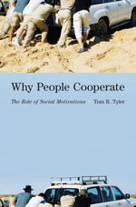 Why People Cooperate : The Role of Social Motivations - Tom R. Tyler