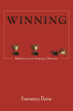 Winning : Reflections on an American Obsession - Francesco Duina