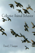 Collective Animal Behavior - David J. T. Sumpter
