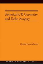 Spherical CR Geometry and Dehn Surgery (AM-165) - Richard Evan Schwartz