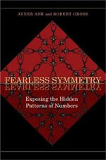 Fearless Symmetry : Exposing the Hidden Patterns of Numbers - Avner Ash