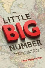 The Little Big Number : How GDP Came to Rule the World and What to Do about It - Dirk Philipsen