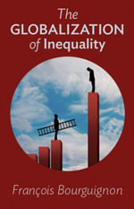 The Globalization of Inequality - François Bourguignon
