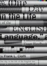 One Day in the Life of the English Language : A Microcosmic Usage Handbook - Frank L. Cioffi