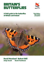 Britain's Butterflies : A Field Guide to the Butterflies of Britain and Ireland: A Field Guide to the Butterflies of Britain and Ireland - David Newland