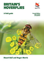 Britain's Hoverflies : A Field Guide: A Field Guide - Stuart Ball