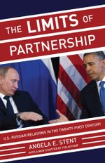 The Limits of Partnership : U.S.-Russian Relations in the Twenty-First Century - Angela E. Stent