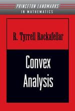 Convex Analysis - Ralph Tyrell Rockafellar