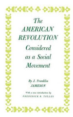 American Revolution Considered as a Social Movement - John Franklin Jameson