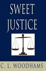Sweet Justice - C. L. Woodhams