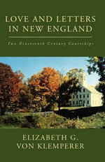 Love and Letters in New England - Elizabeth G. Von