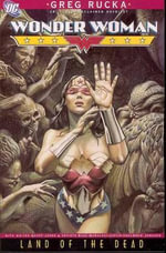 Wonder Woman Land of the Dead : Land of the Dead - Greg Rucka