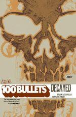 100 Bullets : Decayed Volume 10 - Eduardo Risso